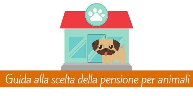 guida scelta pensione per animali